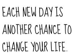 New day, new opportunities! Life's too short not to LOVE YOUR LIFE!