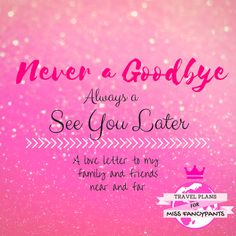 Never a Goodbye - Always a See You Later