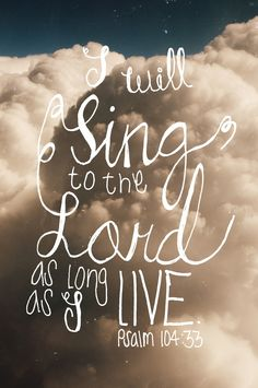 I will sing to the Lord