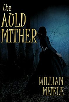 """""""The Auld Mither""""  ***  William Meikle  (2013)"""