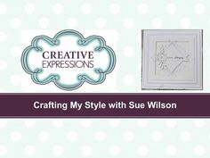Crafting My Style With Sue Wilson - Framed Medallion For Creative Expressions - YouTube