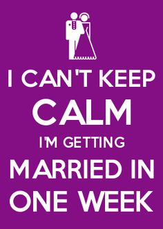 I Can T Keep Calm M Getting Married In One Week