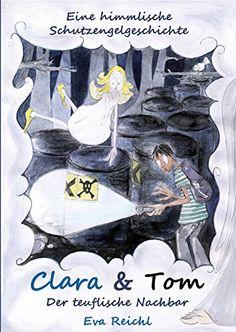 Clara & Tom - Der teuflische Nachbar: Eine himmlische Schutzengelgeschichte von Eva Reichl http://www.amazon.de/dp/3861965283/ref=cm_sw_r_pi_dp_R-u-vb0AXGKDS
