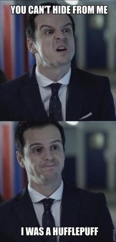 Hufflepuffs are particularly good finders. #misleading Moriarty hufflepuff Moriarty