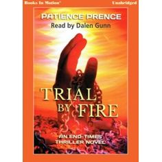 TRIAL BY FIRE by Patience Prence (Omega Series, Book 2), Read by Dalen Gunn. Audiobook on $9.99 download, CD & MP3 CD. Get your copy today!