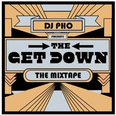 The get down.   Mixtape.