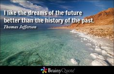 Enjoy the best Thomas Jefferson Quotes at BrainyQuote. Quotations by Thomas Jefferson, American President, Born April Share with your friends. Famous Quotes, Best Quotes, Awesome Quotes, Favorite Quotes, Thomas Jefferson Quotes, Future Quotes, History Quotes, Dream Quotes, Natural Wonders
