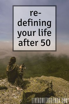When the career is winding down, it is time to start thinking about retirement and what you want to do. You can re-define your life after 50.