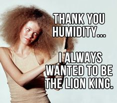 Humidity is your worst enemy… | Community Post: 27 Things People With Thick Hair Will Totally Understand