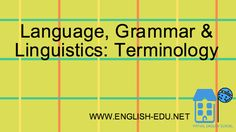 Language, Grammar & Linguistics: Terminology