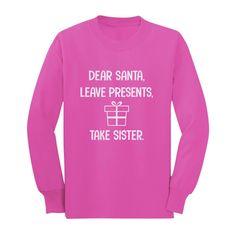 0ae33f9e Dear Santa Leave Presents Take Sister Toddler/Kids Long sleeve T-Shirt