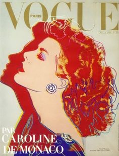 Caroline de Monaco by Andy Warhol, Vogue Paris December 1983 Vogue Vintage, Capas Vintage Da Vogue, Vintage Vogue Covers, Vogue Magazine Covers, Fashion Magazine Cover, Fashion Cover, Andy Warhol, Vogue Paris, Patricia Kelly