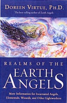 Booktopia - Realms of the Earth Angels , More Information for Incarnated Angels, Elementals, Wizards, and Other Lightworkers by Doreen Virtue,