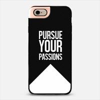 PURSUE YOUR PASSIONS. iPhone 6 case by Melody Joy Munn | Casetify