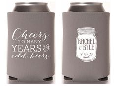 Custom Wedding Koozie Cheers To Many Years And Cold Beers By Christinemeahan