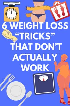 "6 Weight Loss ""Tricks"" That Don't Actually Work"