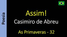 Casimiro de Abreu - 32 - Assim!