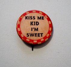 Kiss me, pin back button