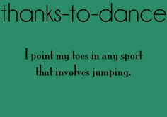 Yep I did not get to dance for long but ballet had a big effect on me. Dance Memes, Dance Humor, Funny Dance, All About Dance, Just Dance, Jean Giraud, Woodblock Print, Dancer Quotes, Dancer Problems