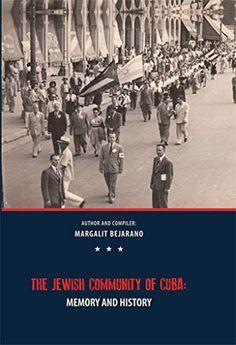 The Jewish Community of Cuba: Memory and History: Margalit Bejarano, Haim Avni: Amazon.com: Books