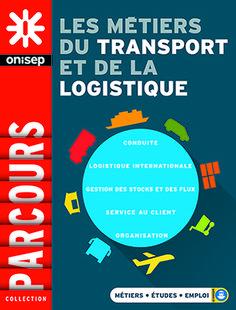 Parcours : Les métiers du transport et de la logistique. Septembre 2016