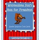 Bailey School Kids WEREWOLVES DON'T RUN FOR PRESIDENT * Reader Response Task Cards   Higher-order, quality questions from each chapter, including content and academic vocabulary.  * Perfect for partner/group discussions, literatur...