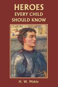 Heroes Every Child Should Know - link to free online book.  Not all chapters are to be read.  History.
