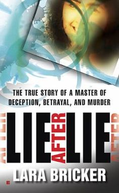 36 best true crime images on pinterest non fiction nonfiction and lie after lie the true story of a master of deception betrayal and murder fandeluxe Images
