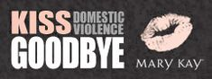Kiss Domestic Violence Goodbye ~ MaryKay ~ Healthy Relationships Week OR Break the Silence OR Valentine's Day for WFAC Moms