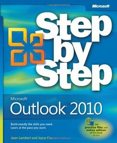 Microsoft Outlook 2010 Step by Step (Step By Step (Microsoft)) by Joan Lambert III. $17.09. Series - Step By Step (Microsoft). Publisher: Microsoft Press; 1 edition (July 8, 2010). Publication: July 8, 2010
