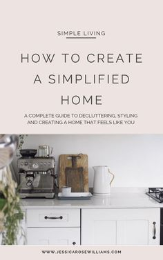 A simplified home is a 52 page step by step ebook that is designed to help you discover what a simpler, beautifully styled home looks and feels like for you. A simple home is beautiful, functional and Diy Interior, Simple Interior, Modern Interior, Natural Interior, Interior Plants, Interior Doors, Becoming Minimalist, Minimalist Living, Simple House