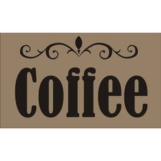 Coffee Sign Stencils Coffee 3 Sizes Available Create Pillows and Coffe... (€13) ❤ liked on Polyvore featuring home, home decor, wall art, dark olive, home & living, home décor, photo wall art, outdoor wall art, outside home decor and outdoor home decor