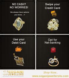 Stop worrying about 500 and 1000 notes or the limited withdrawal. There are many other ways to shop your favorite Jewellery. Shop Now www.soganijewellers4u.com