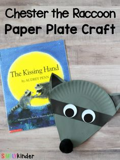 This Chester the Raccoon Paper Plate Craft is a fun and simple book-inspired activity for children to do at the beginning of the school year. Crafts Chester the Raccoon Paper Plate Craft - Simply Kinder Kissing Hand Crafts, Kissing Hand Activities, The Kissing Hand, Preschool Books, Preschool Activities, Activities For Kids, Kindergarten Crafts, Day Care Activities, Kindergarten Learning
