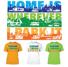 Discover Rv Life Home Is Wherever I Park It T-Shirt from RV Your Way, a custom product made just for you by Teespring. - Enjoy the new Tee from RV Your Way. RV Life is. Rv Usa, Rv Life, Just For You, Park, Tees, Mens Tops, T Shirt, Home, Supreme T Shirt