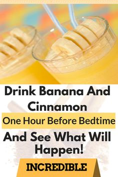 Drink Banana And Cinnamon One Hour Before Bedtime And See What Will Happen! Incredible