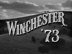 Opening credits from the film 'Winchester '73' (1950), directed by Anthony Mann, starring James Stewart, Shelley Winters, Dan Duryea and Rock Hudson.     Universal Pictures Westerns ➽ http://annyas.com/screenshots/universal-pictures/westerns/