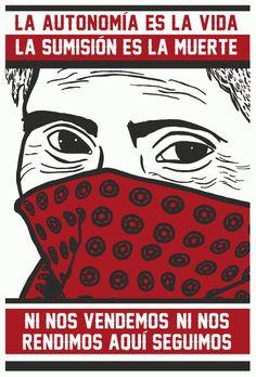 ¿SON LOS ZAPATISTAS DEL EZLN ÚNICA ALTERNATIVA NO ELECTORAL EN MÉXICO? Political Posters, Political Art, Ap Art, Cool Posters, Anarchy, Graphic Design Inspiration, Art Quotes, Illustration, Street Art