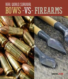 Hmmmm...The Best Real World Survival Weapons- Bows and Arrows Or Survival Guns? - Survival Life   Preppers   Survival Gear   Blog