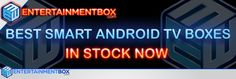 EBox Best Smart Android TV Boxes - EntertainmentBox