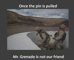 Once The Pin Is Puled - Military humor