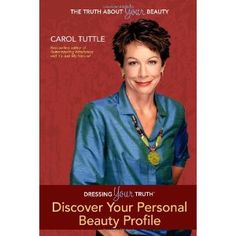 Dressing Your Truth, Discover Your Personal Beauty Profile (Perfect Paperback)  http://www.picter.org/?p=0984402101