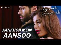 Aankhon Mein Aansoon | New Hindi Songs 2017 | Nadeem, Palak, Yaseer | Ek Haseena Thi Ek Deewana Tha - Video Tubez