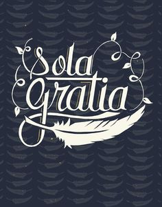 """Latin meaning """"saved by grace alone"""". One f the 5 Solas. Label Design, Graphic Design, Grace Tattoos, 5 Solas, Grace Alone, Christian Motivation, Reformed Theology, Church Design, Christian Art"""