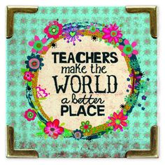 Teachers Corner Magnet  - Turquoise Corner Magnet with flowers and 'Teachers Make the World a Better Place.' Perfect gift for the classroom.