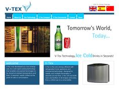 V-Tex Technology - no need to have our drinks in our fridge or coolers at home or in commercial settings, leading to huge energy savings.