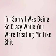 """They usually blame you for being """"crazy"""". In all reality they know the truth. Hurt Quotes, Wisdom Quotes, Words Quotes, Wise Words, Quotes To Live By, Me Quotes, Motivational Quotes, Funny Quotes, Inspirational Quotes"""