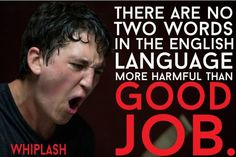 The 24 Most Unforgettable Movie Quotes Of Whiplash - Movie Quotes Miles Teller, Oscar Nominated Movies, Damien Chazelle, Inspirational Movies, Favorite Movie Quotes, Movie Lines, Tv Quotes, Random Quotes, Gone Girl