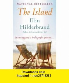 The Island A Novel (9780316201179) Elin Hilderbrand , ISBN-10: 0316201170  , ISBN-13: 978-0316201179 ,  , tutorials , pdf , ebook , torrent , downloads , rapidshare , filesonic , hotfile , megaupload , fileserve