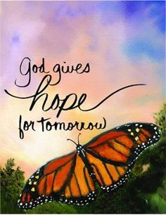 """HOPE FOR TOMORROW! This is why I named my blog, """" There Is Hope Blog"""" several years ago."""